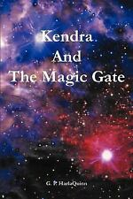 Kendra and the Magic Gate by G. P. HarlaQuinn (2004, Paperback)