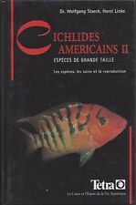 CICHLIDES AMÉRICAINS II / DR WOLFGANG STAECK & HORST LINKE / ÉDITIONS TETRA