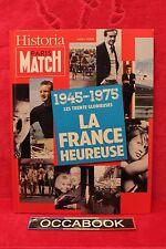 Historia paris MATCH 1945-1975 les trente glorieuses la France heureuse