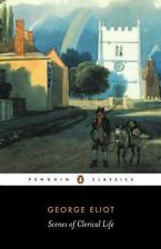 Scenes of Clerical Life by George Eliot (1999, Paperback, Revised)