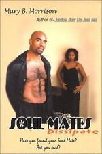 Soulmates Dissipate by Mary B. Morrison (2000, Paperback)