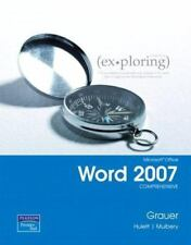 Exploring: Microsoft Office Word 2007 : Comprehensive by Robert T. Grauer, Keith