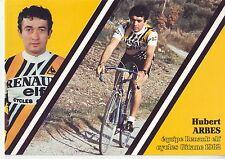 CYCLISME carte cycliste HUBERT ARBES équipe RENAULT elf GITANE 1982
