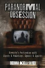 New, Paranormal Obsession: America's Fascination with Ghosts & Hauntings, Spooks