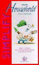 Simplify Your Household *How To Make Home Work With Less Housework *Tara Aronson