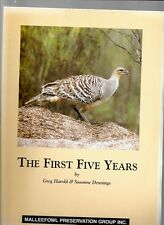The First Five Years 1992-1997: A Report by the Malleefowl Preservation