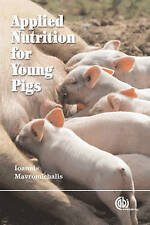 NEW Applied Nutrition for Young Pigs by I Mavromichalis