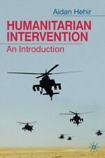 Very Good, Humanitarian Intervention: An Introduction, Hehir, Aidan, Book