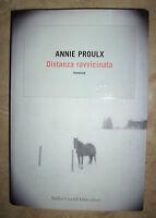 ANNIE PROULX - DISTANZA RAVVICINATA - ED:BALDINI CASTOLDI DALAI - ANNO:2006 (IT)