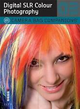 Good, D-SLR Colour Photography: A Camera Bag Companion 3 (Camera Bag Companions