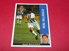 SEAD HALILOVIC REAL VALLADOLID PANINI LIGA 95-96 ESPANA 1995-1996 FOOTBALL