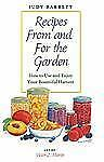 Recipes From and For the Garden: How to Use and Enjoy Your Bountiful Harvest (W.