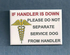 IF HANDLER IS DOWN DO NOT SEPARATE - pin button use instead of service dog patch