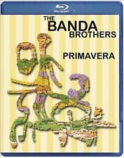 Banda Brothers: Primavera (Blu-ray Disc, 2013) NEW!