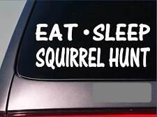 """Eat Sleep Squirrel hunt Sticker *H14* 8"""" vinyl mt. cur coonhound feist fiest dog"""