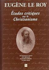 EUGÈNE LE ROY = ÉTUDES CRITIQUES SUR LE CHRISTIANISME + Guy PENAUD + R. BORDES