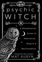 Psychic Witch : A Metaphysical Guide to Meditation, ( 2020, Digital )