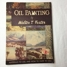 How to Pait in Oils Materials to Use Walter T Foster