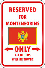 Montenegro Reserved Parking Only Montenegrin 12X18 Aluminum Metal Sign
