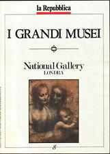 I GRANDI MUSEI - NATIONAL GALLERY, Londra - FASCICOLO N. 8 - LA REPUBBLICA