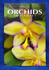 Orchids in Hawai'i Ted Green Mutual Publishing 2005 Natural History Flora Book