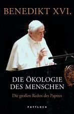 Die Ökologie des Menschen Benedikt XVI.