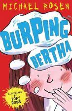 Burping Bertha,Michael Rosen, Tony Ross- 9781849394062