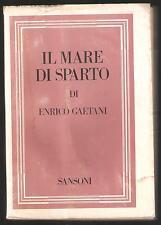 ENRICO GAETANI - IL MARE DI SPARTO - Romanzo - SANSONI 1971