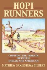 Hopi Runners: Crossing the Terrain Between Indian and American: New