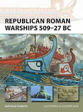 Republican Roman Warships 509-27 Bc D'amato  Raffaele 9781472808271