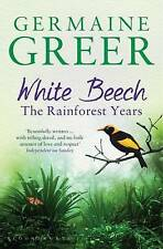 NEW White Beech: The Rainforest Years by Germaine Greer