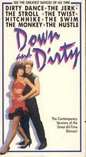 VHS:  DOWN AND DIRTY....CONTEMPORARY VERSIONS OF ALL-TIME DANCES