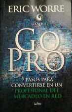 Go Pro By Erik Worre 7 Pasos para Convertirse en un Profesional del Mercadeo