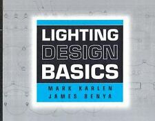 Lighting Design Basics by James R. Benya; Mark Karlen; James Benya