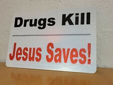 """Drugs Kill Jesus Saves"" Street Sign Style Signage 18x12 Christian Faith Sign"