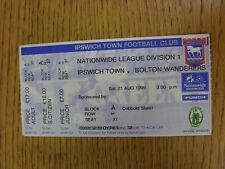 21/08/1999 Ticket: Ipswich Town v Bolton Wanderers (Complete). This item has bee