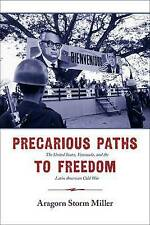 Precarious Paths to Freedom: The United States, Venezuela, and the Latin America