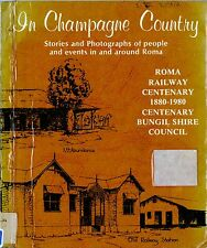 IN CHAMPAGNE COUNTRY Stories photographs ROMA, Bungil Shire QLD HISTORY (D90) VG