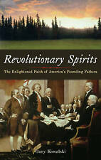 Revolutionary Spirits: The Enlightened Faith of America's Founding Fathers by...