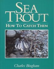 BINGHAM CHARLES FLYFISHING BOOK SEA TROUT HOW TO CATCH THEM hardback BARGAIN new