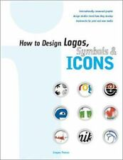 How to Design Logos, Symbols and Icons: 24 Internationally Renowned Studios