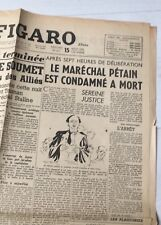 PROCÈS PÉTAIN journal Le Figaro 14 & 15 août 1945
