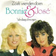 45 HOLLAND SINGLE BONNIE & JOSE ZOALS VRIENDEN DOEN 7""