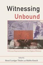 WITNESSING UNBOUND - THALER, HENRI LUSTIGER (EDT)/ KNOCH, HABBO (EDT)/ LANGER, L