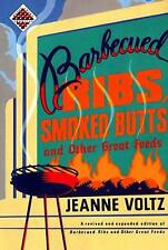 Barbecued Ribs, Smoked Butts, and Other Great Feeds by Jeanne A. Voltz