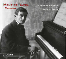Ravel Melodies, Philippe Cantor Baryton, Sophie Rives piano NEUF