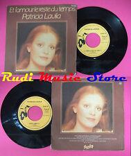 LP 45 7'' PATRICIA LAVILA Et l'amour le reste du temps Choisis 1977 no cd mc dvd