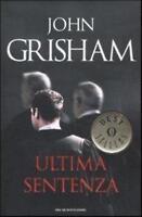 Ultima sentenza, JOHN GRISHAM, OSCAR MONDADORI LIBRI CLASSICI MODERNI
