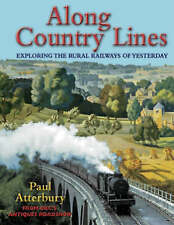 Along Country Lines by Paul Atterbury (Hardback, 2005)