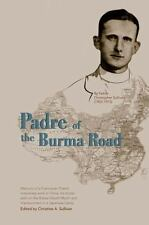 Padre of the Burma Road by Christopher Sullivan (2013, Paperback)